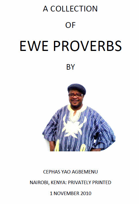 A collection of Ewe Proverbs by Cephas Yao Agbemenu
